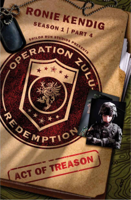 Operation Zulu Redemption: Act of Treason – Part 4