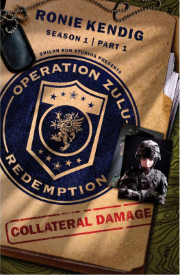 Operation Zulu Redemption: Collateral Damage – Part 1