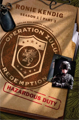 Operation Zulu Redemption: Hazardous Duty – Part 3
